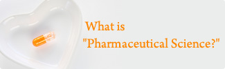 What is Pharmaceutical Science?